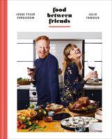 Tyler Ferguson, Jesse / Tanous, Julie - Food Between Friends