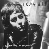 Louisahhh - The Practice Of Freedom