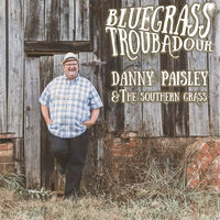 Danny Paisley  & The Southern Grass - Bluegrass Troubadour