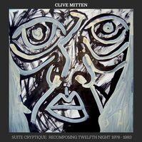 Clive Mitten  / Twelfth Knight - Suite Cryptique (Uk)