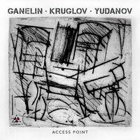 Ganelin Kruglov Yudanov - Access Point (Uk)