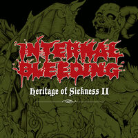 Internal Bleeding - Heritage Of Sickness 2