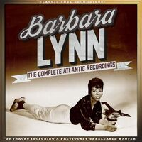 Barbara Lynn - Complete Atlantic Recordings