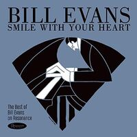 Bill Evans - Smile With Your Heart: The Best Of Bill Evans On