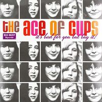 Ace Of Cups - It's Bad For You But Buy It (Uk)