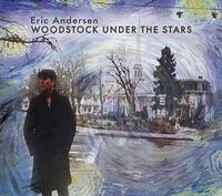 Eric Andersen - Woodstock Under The Stars