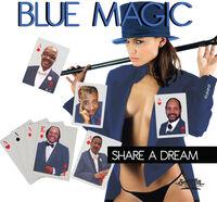 Blue Magic - Share A Dream (Mod)