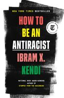 Kendi, Ibram X - How to Be an Antiracist