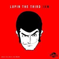 Lupin The Third Jam Crew (Bonus Track) (Jpn) - Lupin The Third Jam: Lupin The Third Remix