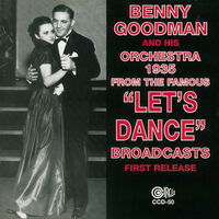 Benny Goodman - 1935 From The Famous Let's Dance Broadcasts