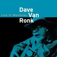 Dave Van Ronk - Dave Van Ronk: Live In Monterey 1998