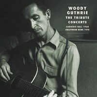 Woody Guthrie - Woody Guthrie: Tribute Concerts