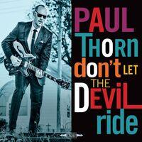 Paul Thorn - Don't Let The Devil Ride [LP]