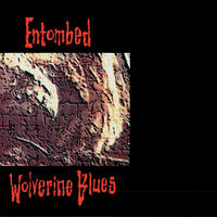 Entombed - Wolverine Blues (Fdr Remastered Audio)