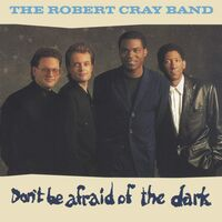 Robert Cray - Don't Be Afraid Of The Dark (Hol)