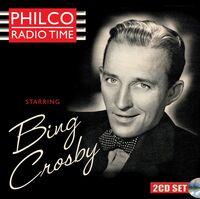 Bing Crosby - Philco Radio Time Starring Bing Crosby