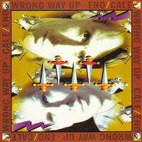 Brian Eno & John Cale - Wrong Way Up: 30th Anniversary