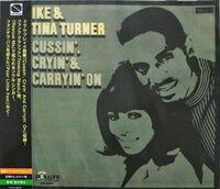 Ike Turner & Tina - Cussin Cryin & Carryin On [Remastered] (Jpn)