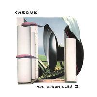 Chrome - Chronicles Ii