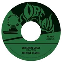 Soul Chance - Christmas Sweet / Sweet Dub 45