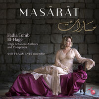 El-Fadia Hage & Fragments Ensemble - Masarat Sings Lebanese Authors And Composers