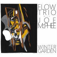 Flow Trio / Joe Mcphee - Winter Garden