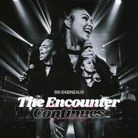 Bri ( Briana Babineaux  ) - The  Encounter Continues (Live)