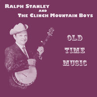 Ralph Stanley  & Clinch Mountain Boys - Old Time Music (Mod)