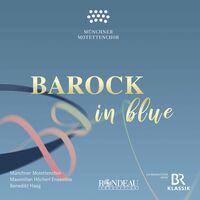 Münchner MotettenChor - Barock In Blue