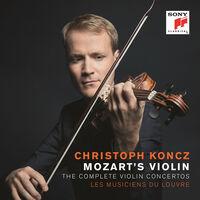 Mozart / Koncz / Les Musiciens Du Louvre - Complete Violin Concertos