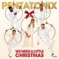 Pentatonix - We Need A Little Christmas