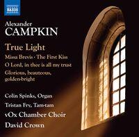 Campkin / Spinks / Crown - True Light / Missa Brevis