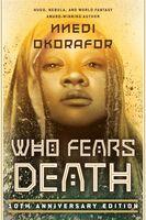 Okorafor, Nnedi - Who Fears Death: 10th Anniversary Edition