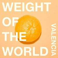 Valencia - Weight Of The World