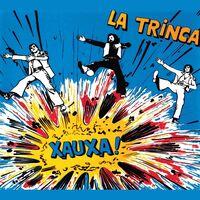 La Trinca - Xauxa (Spa)