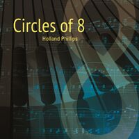 Holland Phillips - Circles Of 8