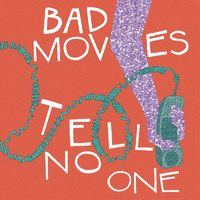 Bad Moves - Tell No One