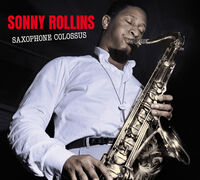 Sonny Rollins - Saxophone Colossus: Complete LP / Work Time