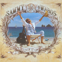 Sammy Hagar & The Wabos - Livin' It Up!