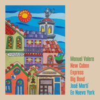 Manuel Valera New Cuban Express Big Band - Josa Marta En Nueva York [Digipak]