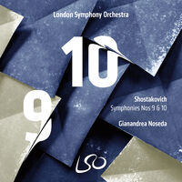 London Symphony Orchestra / Gianandrea Noseda - Shostakovich: Symphonies Nos. 9 & 10