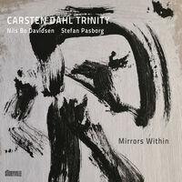 Dahl / Carsten Dahl Trinity - Mirrors Within