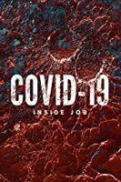 Covid 19: Inside Job - Covid 19: Inside Job