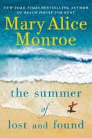 Monroe, Mary Alice - The Summer of Lost and Found