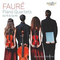Faure / Quartetto Werther - Piano Quartets 15 & 45