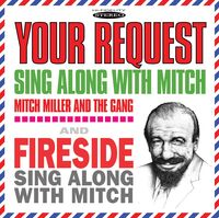 Mitch Miller  & The Gang - Your Request Sing Along With Mitch/Fireside Sing