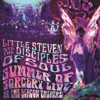 Little Steven & The Disciples Of Soul - Summer of Sorcery Live! At The Beacon Theatre [3 CD]