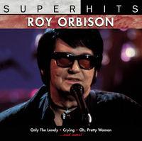 Roy Orbison - Super Hits