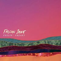 Falcon Jane - Feelin' Freaky