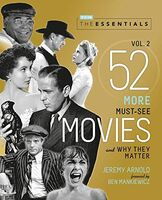 Jeremy Arnold - The Essentials Vol. 2: 52 More Must-See Movies and Why They Matter (Turner Classic Movies, TCM)